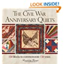The Civil War Anniversary Quilts: 150 Blocks to Commemorate 150 Years