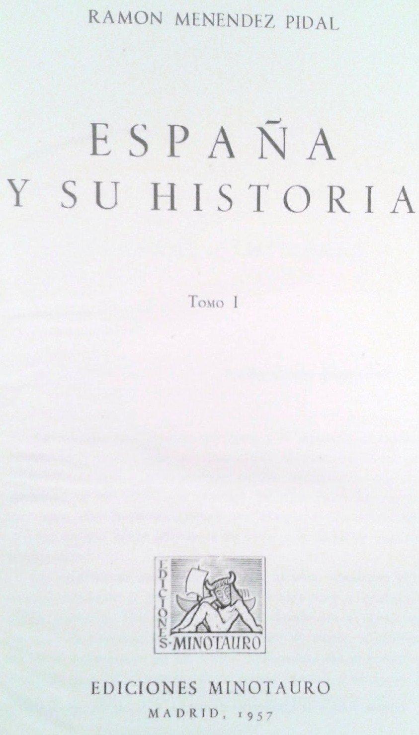 ESPAÑA Y SU HISTORIA TOMO I: Amazon.es: MENENDEZ PIDAL , Ramon: Libros