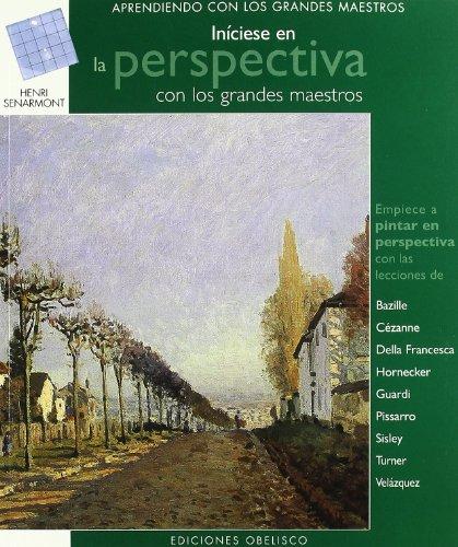 Descargar Libro Iníciese En La Perspectiva: Con Los Grandes Maestros Henri Senarmont