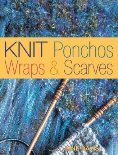 Knit Ponchos Wraps & Scarves by Jane Davis (28-Oct-2005) ()