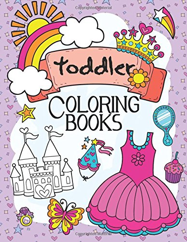 Toddler Coloring Books: A Book for Kids Age 1-3, Boys or Girls pdf