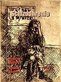 Schizophrenia: Medicine's Mystery - Society's Shame