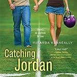 Catching Jordan | Miranda Kenneally