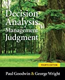 Decision Analysis for Management Judgment, Paul Goodwin and George Wright, 0470714395