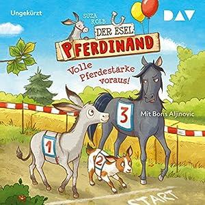 Volle Pferdestärke voraus! (Der Esel Pferdinand 3) Hörbuch