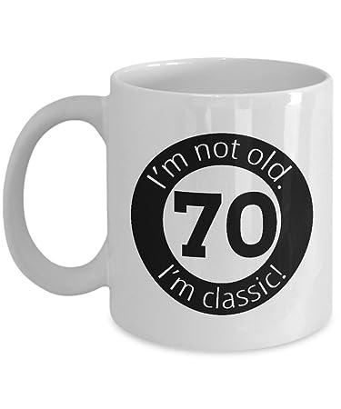 Amazon Im Not Old 70th Birthday Mug