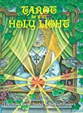 Tarot of the Holy Light: A Continental Esoteric Tarot (Tarot University Publications) (Volume 1)