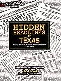 img - for Hidden Headlines of Texas: Strange, Unusual, & Bizarre Newspaper Stories 1860-1910 book / textbook / text book
