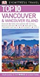 Top 10 Vancouver and Vancouver Island (DK Eyewitness Travel Guide)