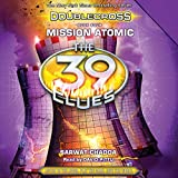 Mission Atomic: The 39 Clues: Doublecross, Book 4