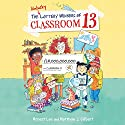 The Unlucky Lottery Winners of Classroom 13 Audiobook by Honest Lee, Matthew J. Gilbert Narrated by Caitlin Kelly