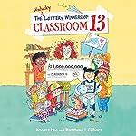 The Unlucky Lottery Winners of Classroom 13 | Honest Lee,Matthew J. Gilbert
