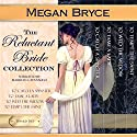 The Reluctant Bride Collection - The Complete Box Set Audiobook by Megan Bryce Narrated by Maureen Cavanaugh
