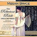 The Reluctant Bride Collection - The Complete Box Set Hörbuch von Megan Bryce Gesprochen von: Maureen Cavanaugh
