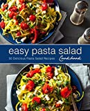 Easy Pasta Salad Cookbook: 50 Delicious Pasta Salad Recipes