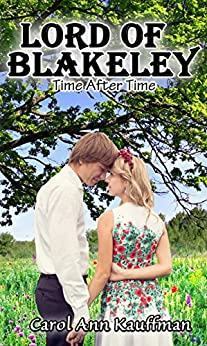 LORD OF BLAKELEY: Time After Time by [Kauffman, Carol Ann]