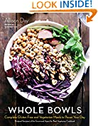 #4: Whole Bowls: Complete Gluten-Free and Vegetarian Meals to Power Your Day