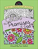 Color the Promises of God: An Adult Coloring Book for Your Soul (Color the Bible)