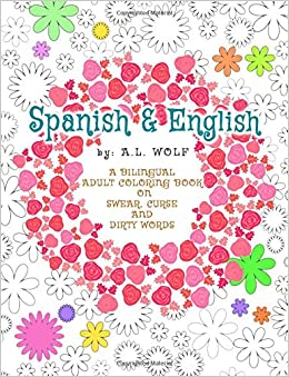amazoncom spanish english a bilingual adult coloring book on swear curse and dirty words a bilingual swear curse and dirty words series volume 4 - Dirty Coloring Books