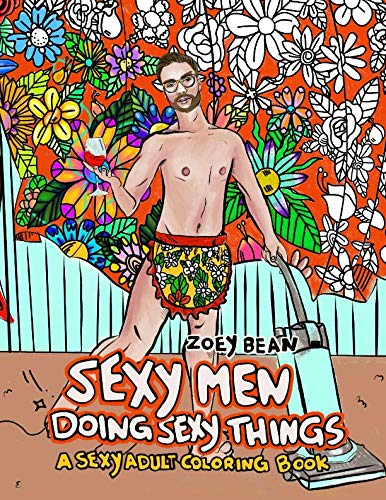 Sexy Men Doing Sexy Things: A Sexy Adult Coloring Book