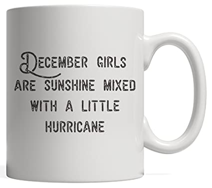 Amazon.com: December Girls Are Sunshine Mixed With A Little ...
