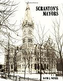 Scranton's Mayors, David Wenzel, 0976507269