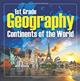 1St Grade Geography: Continents of the World