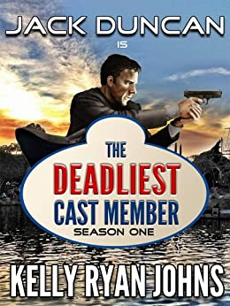 Deadliest Cast Member: The COMPLETE SEASON ONE Collection - Disneyland Adventure Series: Episodes One-Six (Deadliest Cast Member Series Book 1) by [Johns, Kelly Ryan]