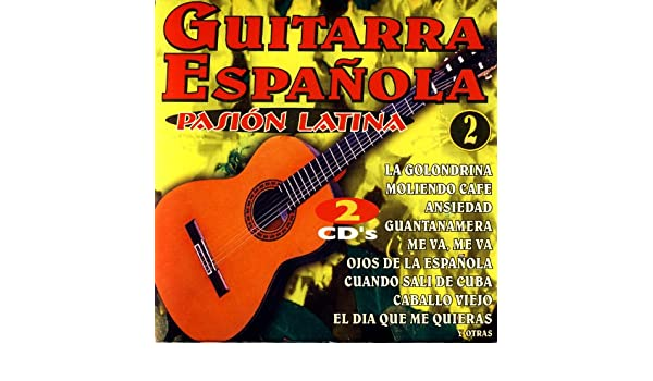Guitarra Española - Pasion Latina Vol.2 (Spanish Guitar - Latin ...