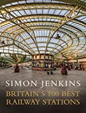 Britains 100 Best Railway Stations