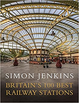 Book's Cover of Britain's 100 Best Railway Stations [Idioma Inglés] (Inglés) Tapa dura – 28 septiembre 2017
