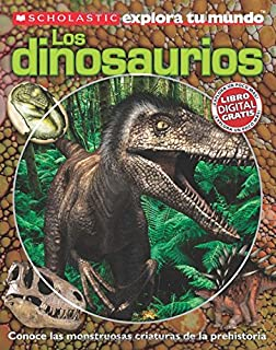 Scholastic Explora Tu Mundo: Dinosaurios: (Spanish language edition of Scholastic Discover More: