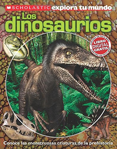 Download Scholastic Explora Tu Mundo: Dinosaurios: (Spanish language edition of Scholastic Discover More: Dinosaurs) (Spanish Edition) PDF