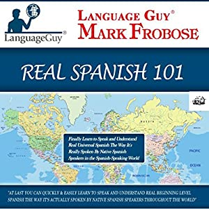 Language Guy's Real Spanish 101 Audiobook