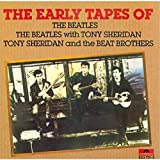 The Early Tapes Of The Beatles with Tony Sheridan and the Beat Brothers
