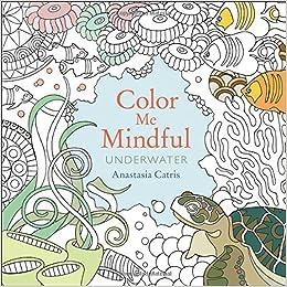 Amazon Color Me Mindful Underwater 9781501130878 Anastasia Catris Books