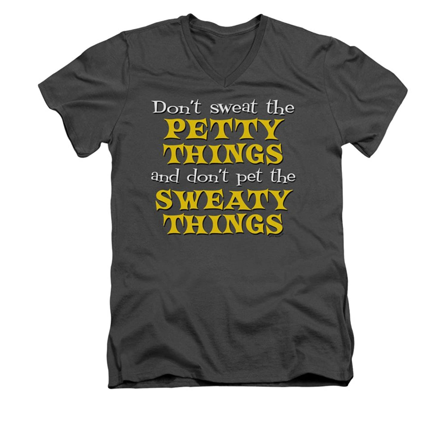 Don't Sweat The Petty Things And Don't Pet The Sweaty Things Adult VNeck T-Shirt