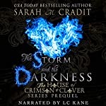 The Storm and the Darkness: The House of Crimson & Clover Series Prequel | Sarah M Cradit