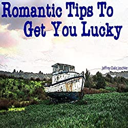 Romantic Tips to Get You Lucky