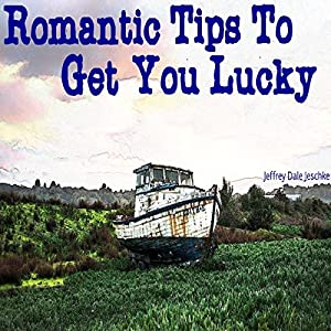 Romantic Tips to Get You Lucky Audiobook