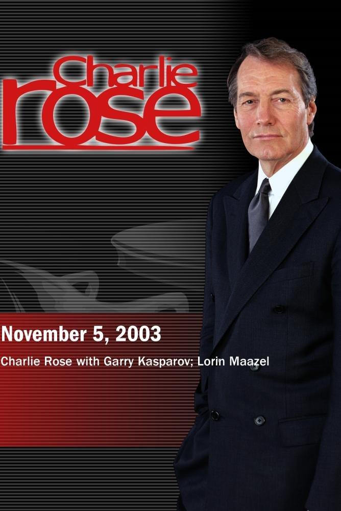 Charlie Rose with Garry Kasparov; Lorin Maazel (November 5, 2003)