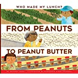 From Peanuts to Peanut Butter (Who Made My Lunch?)