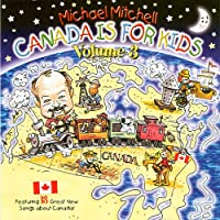Canada Is For Kids Vol. 3