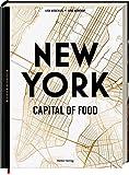 New York - Capital of Food: Rezepte und Geschichten