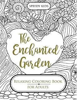 The Enchanted Garden Relaxing Coloring Book For Adults