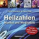 Heilzahlen: Mantra und Meditation Hörbuch von Petra Neumayer, Lajos Sitas Gesprochen von:  div.