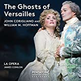 John Corigliano & William M. Hoffman: The Ghosts of Versailles