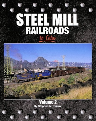 Steel Mill Railroads in Color, Vol. 2 PDF ePub fb2 book