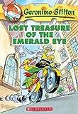 Lost Treasure of the Emerald Eye (Geronimo Stilton, No. 1)