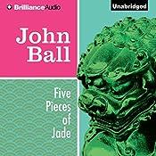 Five Pieces of Jade: Virgil Tibbs, Book 4 | John Ball